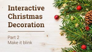 interactive christmas decoration – blink