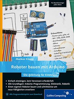 Roboter bauen mit Arduino: Die Anleitung für Einsteiger