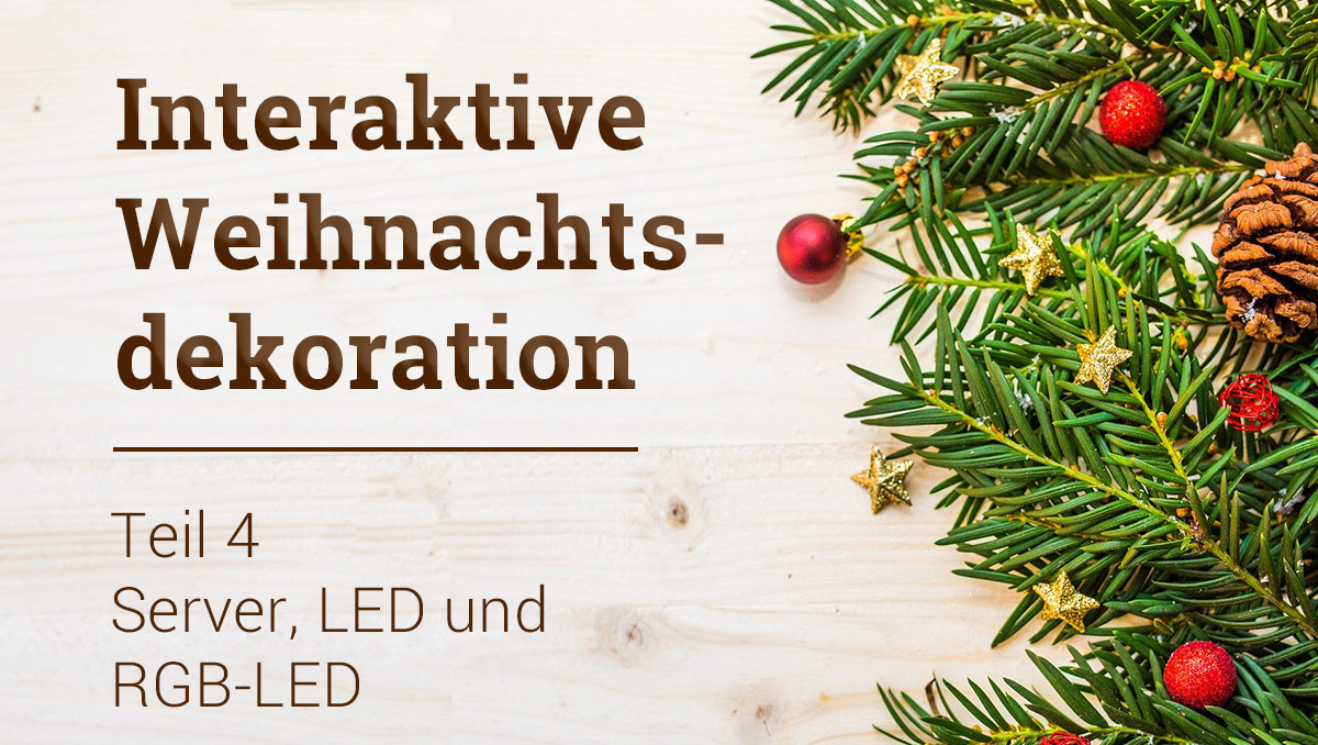 Interaktive Weihnachtsdekoration NodeMCU Server LED RGB