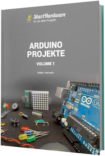 Arduino Projekte Volume 1